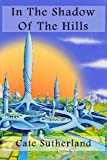In the Shadow of the Hills, Cate Sutherland, 1491236353