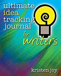 Ultimate Idea Tracking Journal for Writers