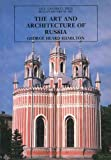 The Art and Architecture of Russia, George Heard Hamilton, 0300053274