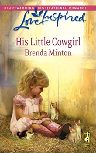 His Little Cowgirl (The Cowboy Series #1) (Love Inspired