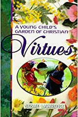 A Young Child's Garden of Christian Virtues Hardcover