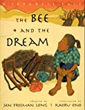 img - for The Bee and the Dream: A Japanese Tale book / textbook / text book