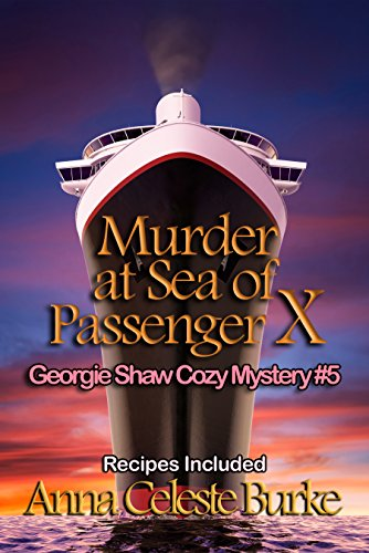Murder at Sea of Passenger X Georgie Shaw Cozy Mystery #5 (Georgie Shaw Cozy Mystery Series) by [Burke, Anna Celeste]