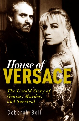 House of Versace: The Untold Story of Genius, Murder, and - Images Of Versace
