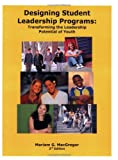 Designing Student Leadership Programs, Mariam MacGregor, 0967798167