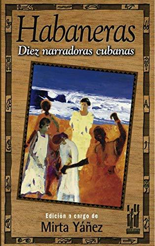 Habaneras. Diez narradoras cubanas (GEBARA): Amazon.es: Yañez Quiñoá, Mirta: Libros
