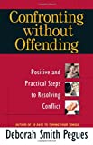 Confronting Without Offending, Deborah Smith Pegues, 0736921494