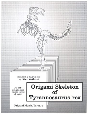 Origami Skeleton Of Tyrannosaurus Rex Issei Yoshino 9780973000900 Amazon Books