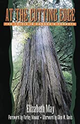 At the Cutting Edge: The Crisis in Canada's Forests by Elizabeth May (1998) Paperback