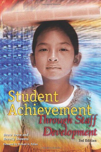 Student Achievement Through Staff Development (3rd Edition)