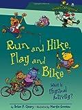 Run and Hike, Play and Bike, Brian P. Cleary, 1580135935