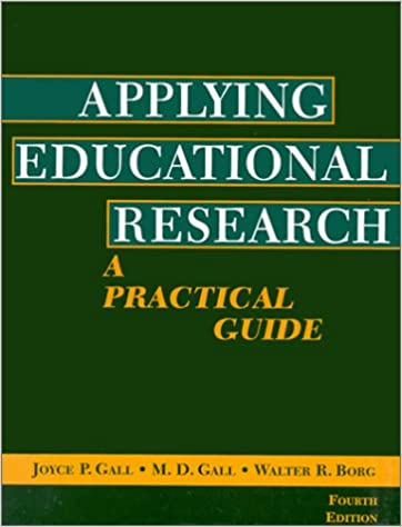 A Really Complete Guide To Educational >> Applying Educational Research A Practical Guide 4th Edition
