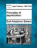 Principles of Depreciation, Earl Adolphus Saliers, 1240113323