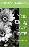 You Only Live Once: Devotional