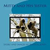 Mitty and His Sister, Kristol JW Jones, 1491052813