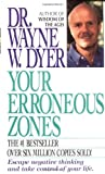Your Erroneous Zones, Wayne W. Dyer, 0061091480