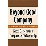 Beyond Good Company: Next Generation Corporate Citizenship