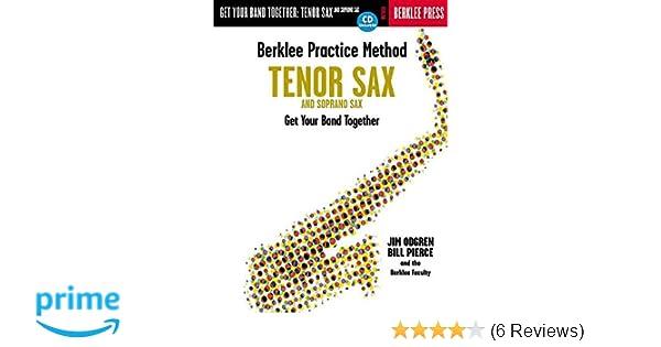 Berklee Practice Method: Tenor and Soprano Sax: Get Your Band