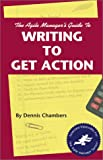 img - for The Agile Manager's Guide to Writing to Get Action (The Agile Manager Series) book / textbook / text book