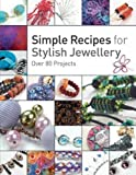 img - for Simple Recipes for Stylish Jewellery by Helen Birmingham (2010-03-09) book / textbook / text book