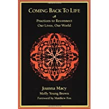 Coming Back to Life: Practices to Reconnect Our Lives, Our World
