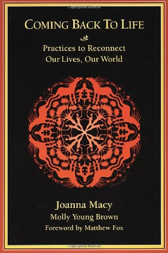 Coming Back to Life: Practices to Reconnect Our Lives, Our - Macy Atlanta