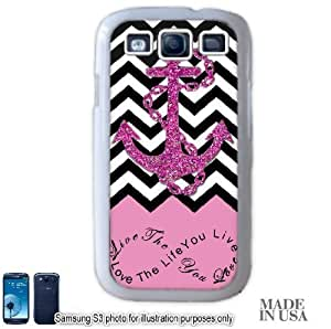 Anchor Live the Life You Love Infinity Quote (Not Actual Glitter) - Light Pink Black White Chevron with Anchor Samsung Galaxy S3 i9300 Hard Case - WHITE by Unique Design Gifts