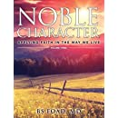 Noble Character: Applying Faith in the Way We Live - Volume Three