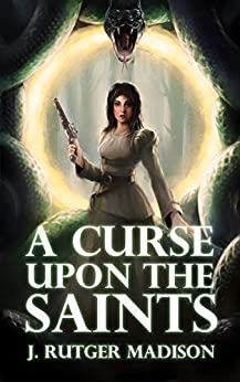 A Curse upon the Saints by [Madison, J. Rutger]