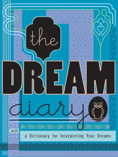 The Dream Diary: With a Dictionary for Interpreting Your Dreams