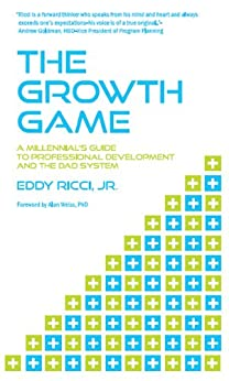 Amazon.com: The Growth Game: A Millennial's Guide to Professional ...