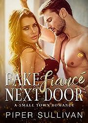 Fake Fiancé Next Door: A Small Town Romance
