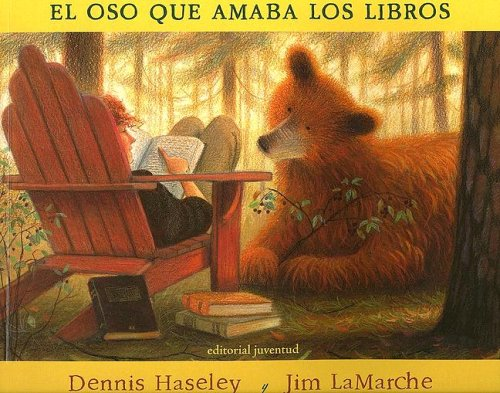 El Oso Que Amaba Los Libros/ the Bear Who Loves Books (Spanish Edition) by Juventud