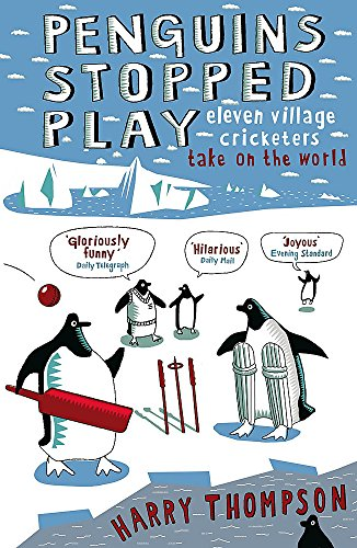 Penguins Stopped Play: Eleven Village Cricketers Take on the World