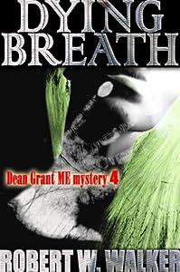 Dying Breath (Dean Grant, Chicago M.E. Series Book 4)