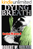 Dying Breath (Dean Grant, Chicago M.E. Series Book 4)