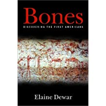 Bones: Discovering the First Americans by Elaine Dewar (2002-03-12)