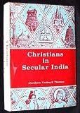 Christians in Secular India, Abraham V. Thomas, 0838610218