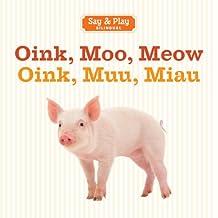 Oink, Moo, Meow/Oink, Muu, Miau (Say & Play) (English and Spanish Edition)