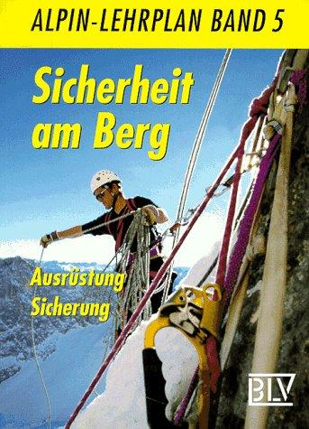 Sicherheit am Berg - Ausrüstung, Sicherheit: Alpin-Lehrplan 5