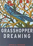 Grasshopper Dreaming, Jeffrey A. Lockwood, 1558964312