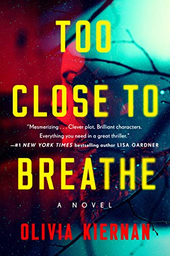 Too Close to Breathe: A Novel