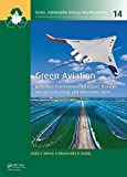 Green Aviation: Reduction of Environmental Impact Through Aircraft Technology and Alternative Fuels (Sustainable Energy Developments)