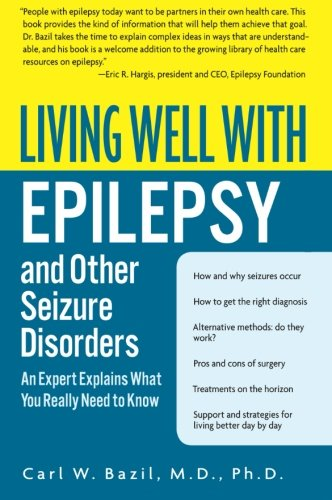 Living Well with Epilepsy and Other Seizure Disorders: An Expert Explains What You Really Need to Know (Living Well (Col