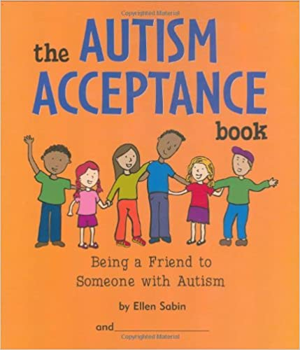 The Autism Acceptance Book: Being a Friend to Someone With Autism  - Popular Autism Related Book