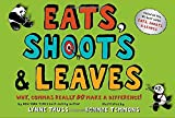 Image of Eats, Shoots & Leaves: Why, Commas Really Do Make a Difference!