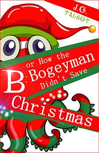 B or How the Bogeyman Didn't Save -