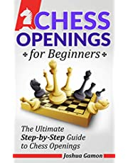 Chess Openings for Beginners: The Ultimate Step-by-Step Guide to Chess Openings