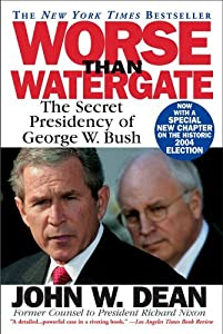 Worse Than Watergate: The Secret Presidency of George W. Bush by Grand Central Publishing