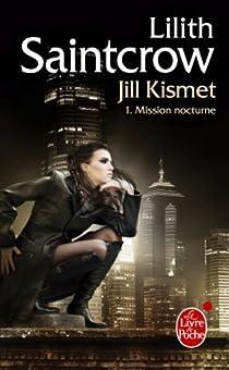 Une aventure de Jill Kismet, Tome 1 : Mission nocturne par Saintcrow